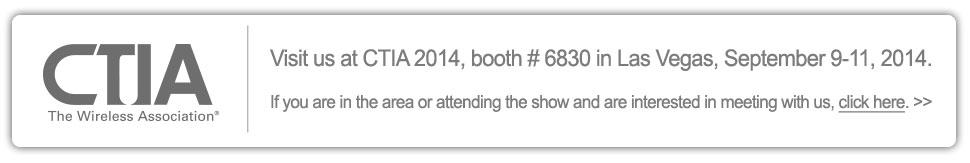 Visit us in Booth #6523 at CTIA 2014