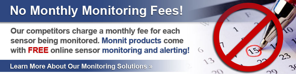 No Monthly Monitoring Fees with Monnit Sensors